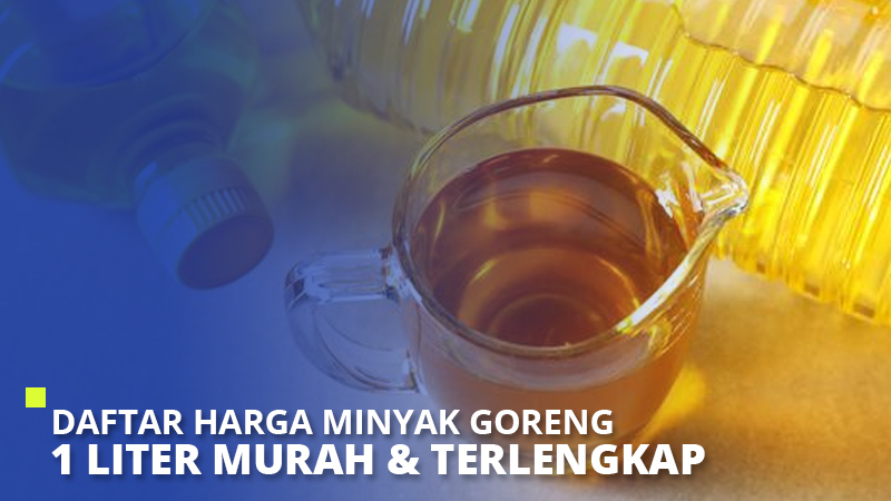 Daftar Harga Minyak Goreng 1 Liter Murah & Terlengkap 2021