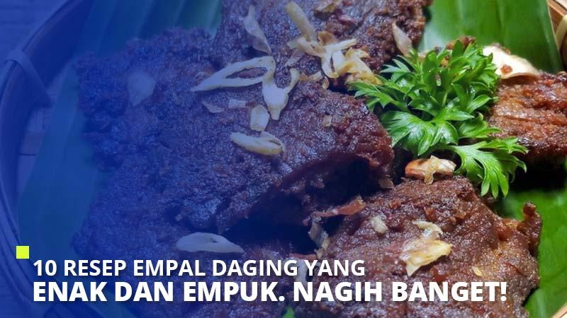 10 Resep Empal Daging yang Enak dan Empuk. Nagih Banget!