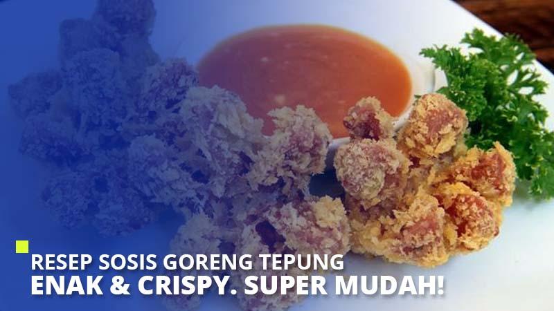 Resep Sosis Goreng Tepung Enak & Crispy. Super Mudah!