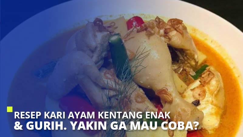 Resep Kari Ayam Kentang Enak & Gurih. Yakin Ga Mau Coba?
