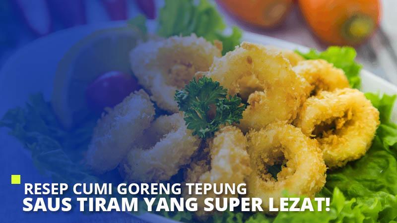 Resep Cumi Goreng Tepung Saus Tiram yang Super Lezat!
