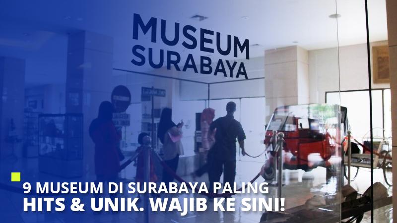 9 Museum di Surabaya Paling Hits & Unik. Wajib Ke Sini!