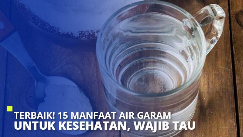 Terbaik! 15 Manfaat Air Garam Untuk Kesehatan, Wajib Tau!
