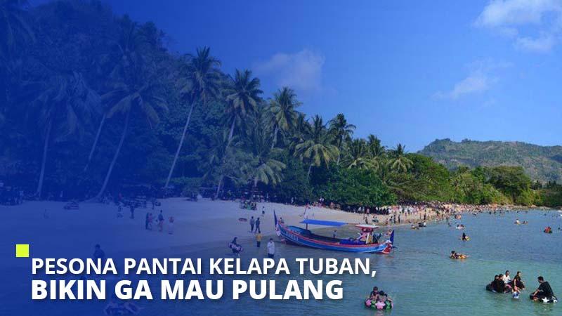 Pesona Pantai Kelapa Tuban, Bikin Ga Mau Pulang!