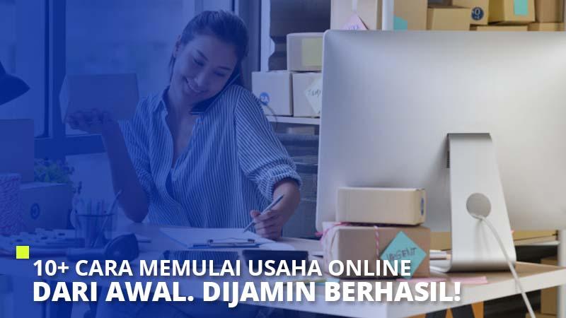 10+ Cara Memulai Usaha Online dari Awal. Dijamin Berhasil!