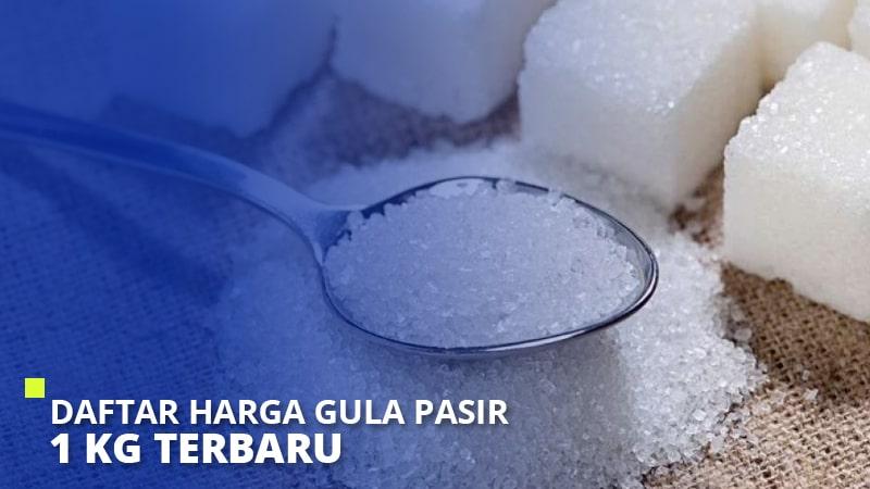 Daftar Harga Gula Pasir 1 Kg Terbaru 2021