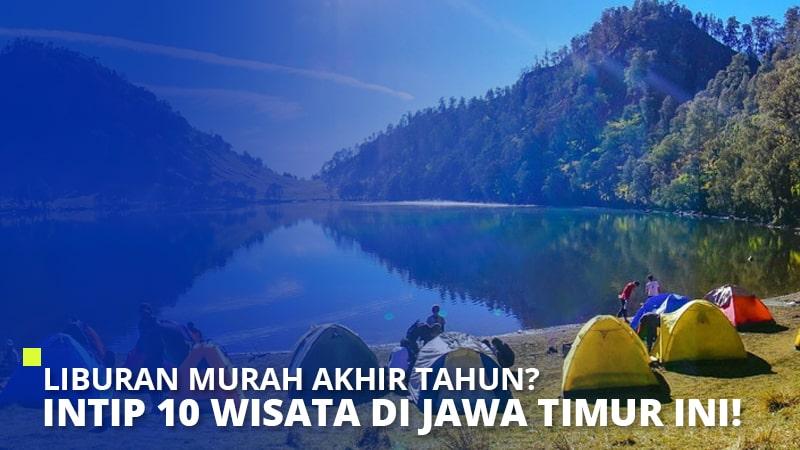 Liburan Murah Akhir Tahun? Intip 10 Wisata di Jawa Timur Ini!