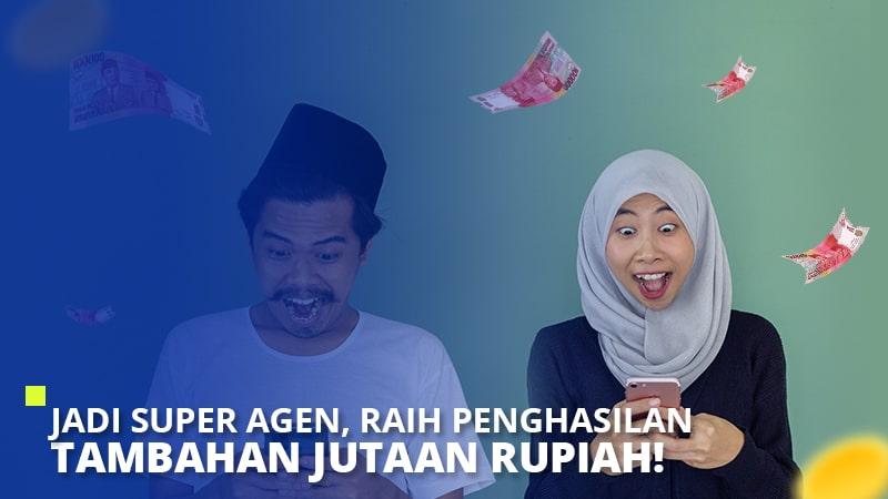 Jadi Super Agen, Raih Penghasilan Tambahan Jutaan Rupiah!