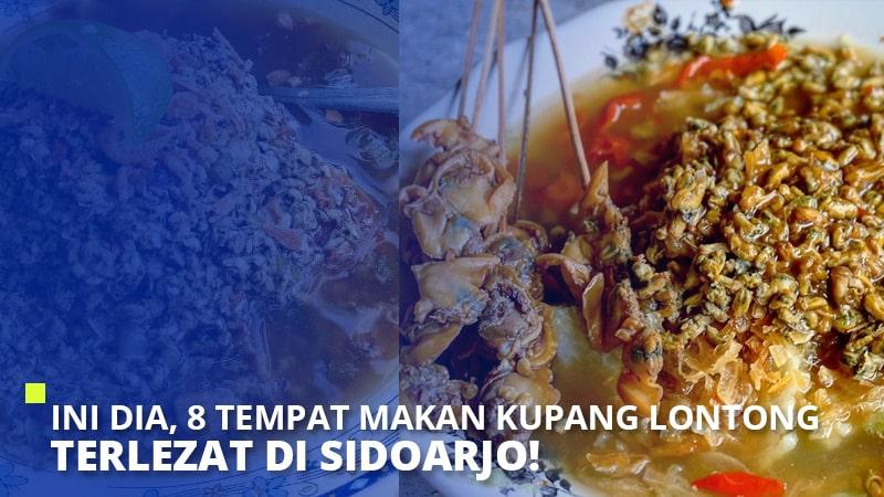Ini Dia, 8 Tempat Makan Kupang Lontong Terlezat di Sidoarjo!