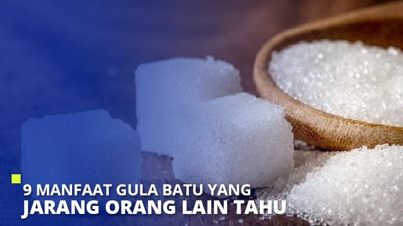 9 Manfaat Gula Batu yang Jarang Orang Lain Tahu