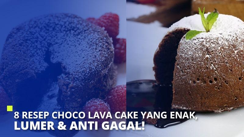 8 Resep Choco Lava Cake yang Enak, Lumer & Anti Gagal!