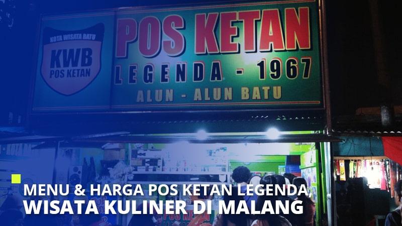 Menu & Harga Pos Ketan Legenda, Wisata Kuliner di Malang