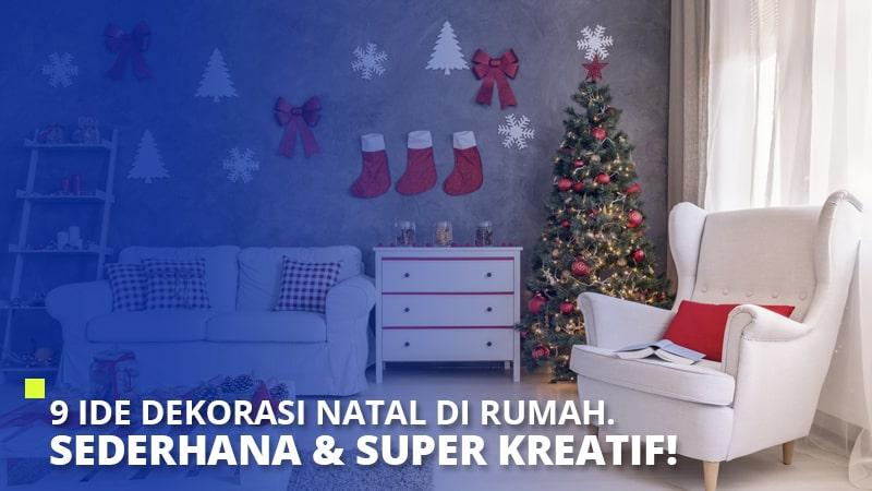 9 Ide Dekorasi Natal di Rumah. Sederhana & Super Kreatif!