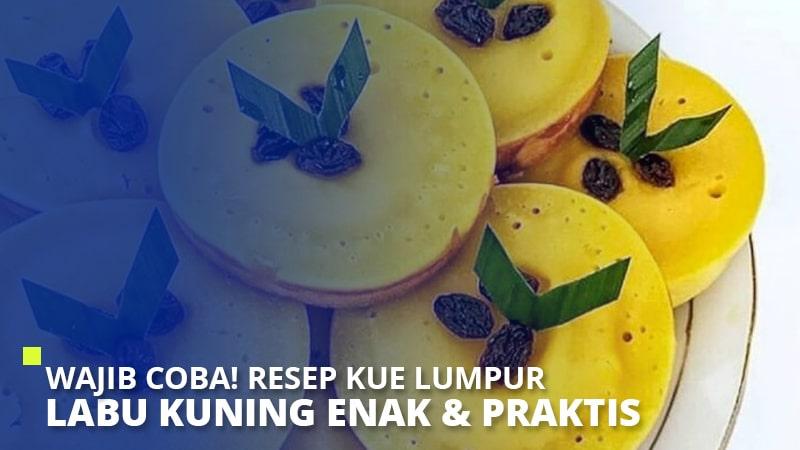 Wajib Coba! Resep Kue Lumpur Labu Kuning Enak & Praktis