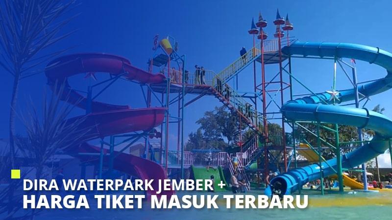 Dira Waterpark Jember + Harga Tiket Masuk Terbaru 2021