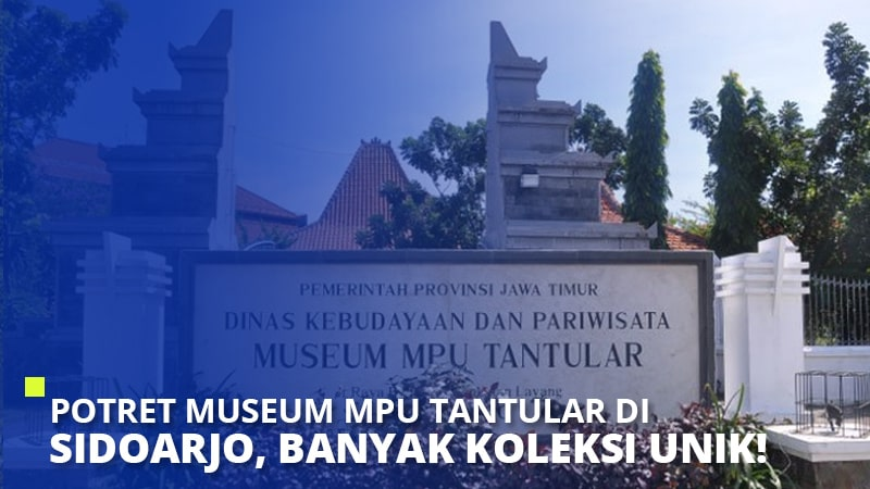 Potret Museum Mpu Tantular di Sidoarjo, Banyak Koleksi Unik!