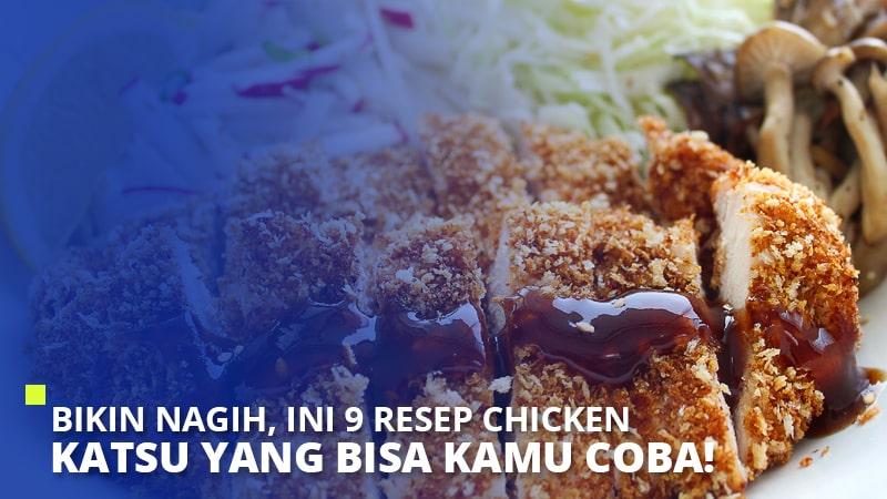 Bikin Nagih, Ini 9 Resep Chicken Katsu yang Bisa Kamu Coba!