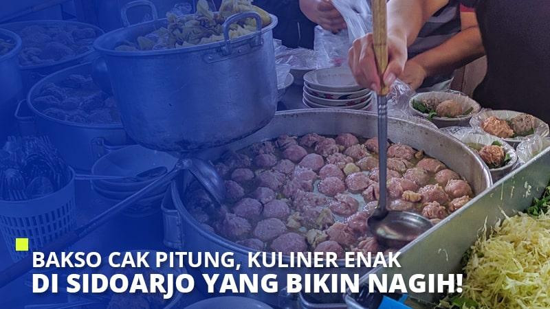Bakso Cak Pitung, Kuliner Enak di Sidoarjo yang Bikin Nagih!