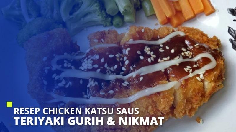 Resep Chicken Katsu Saus Teriyaki Gurih & Nikmat