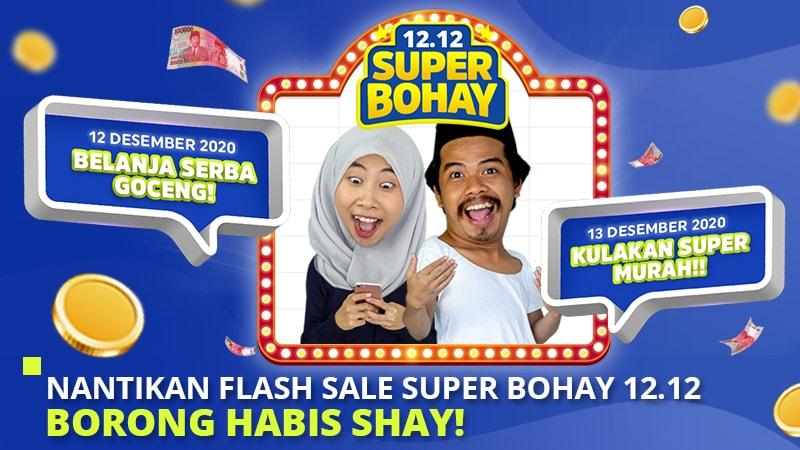 Nantikan Flash Sale SUPER BOHAY 12.12, Borong Habis Shay!