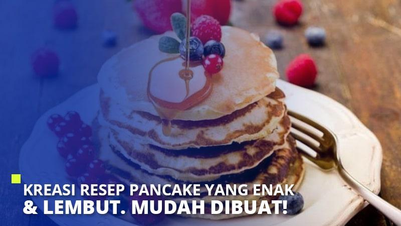 Kreasi Resep Pancake yang Enak & Lembut. Mudah Dibuat!