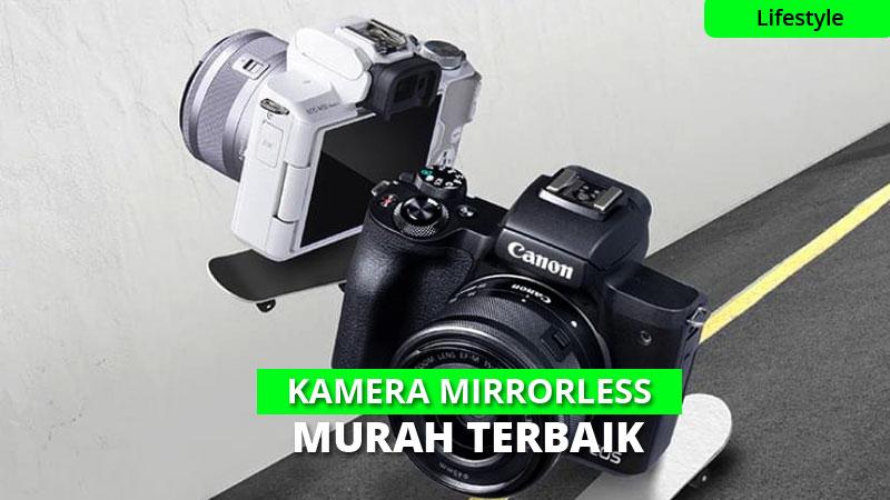 10 Rekomendasi Kamera Mirrorless Terbaik Untuk Pemula