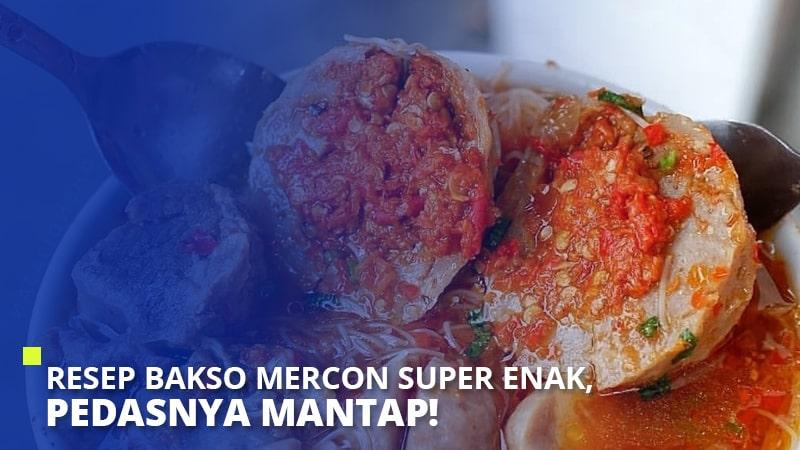 Resep Bakso Mercon Super Enak, Pedasnya Mantap!