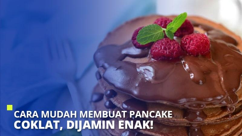 Cara Mudah Membuat Pancake Coklat, Dijamin Enak!