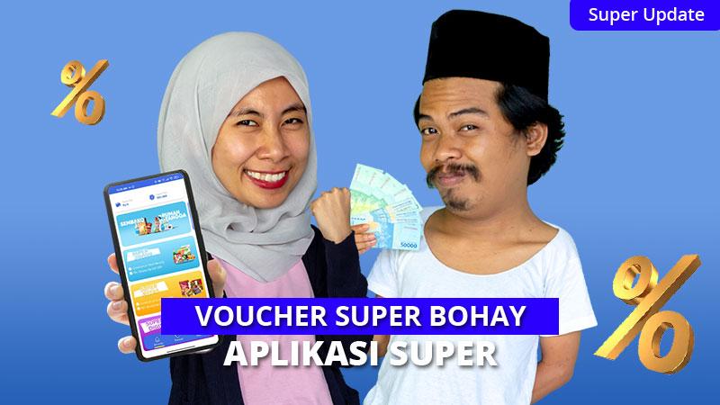 Belanja Super Murah, Pakai Voucher Super Bohay Akhir Tahun dari Aplikasi Super!