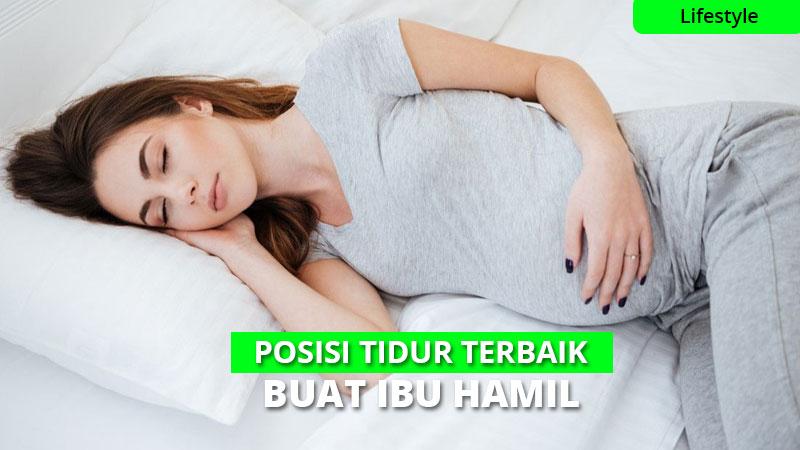 Jangan Asal, Begini Posisi Tidur yang Tepat Buat Ibu Hamil