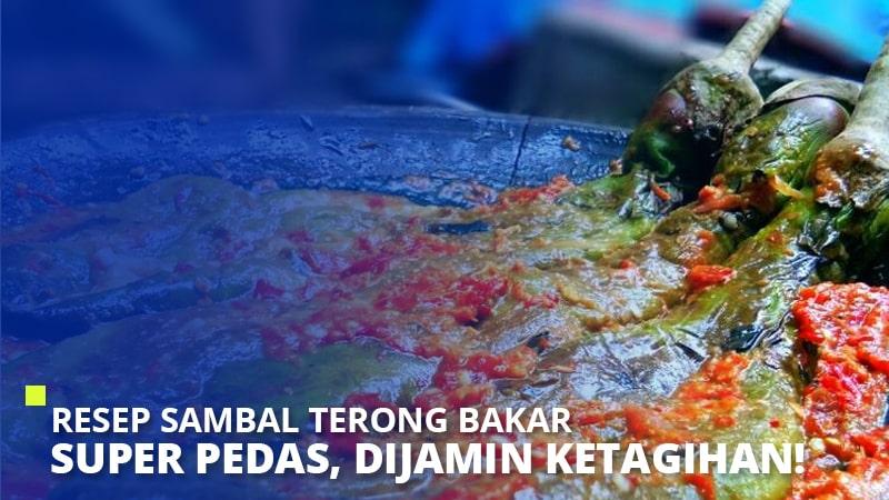 Resep Sambal Terong Bakar Super Pedas, Dijamin Ketagihan!