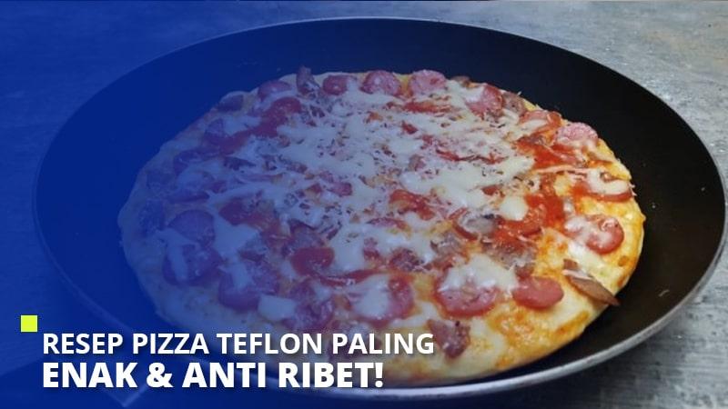 Resep Pizza Teflon Paling Enak & Anti Ribet!