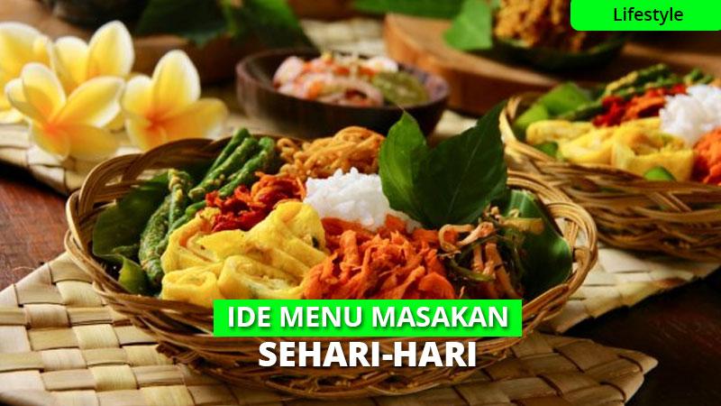 12 Ide Menu Masakan Sehari hari Buat Keluarga, Wajib Coba!