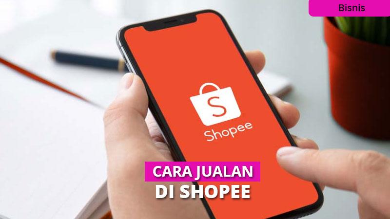 Cara Sukses Berjualan di Shopee, Dijamin Cuan Mengalir!