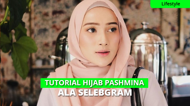12 Ide Tutorial Hijab Pashmina Modis & Kekinian Ala Selebgram