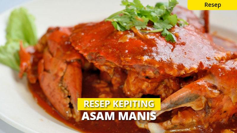 Resep Kepiting Asam Manis, Super Nikmat & Mudah Dibuat