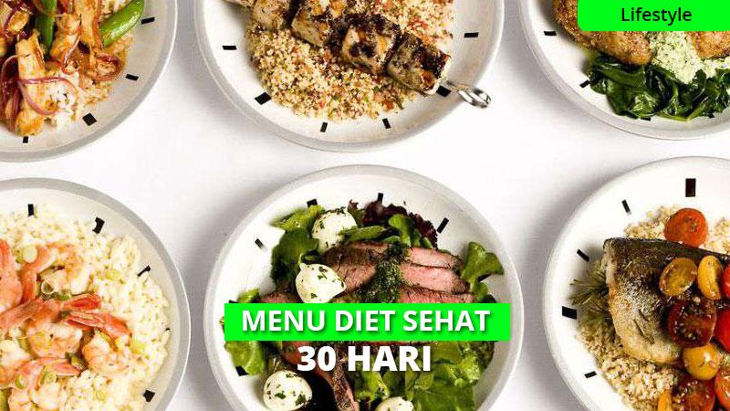 Ampuh Turunkan Berat Badan, Ini Menu Diet Sehat 30 Hari!