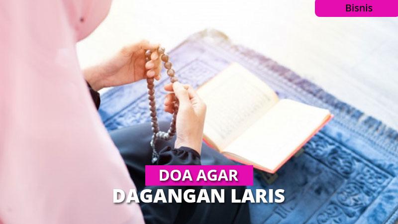 Doa Agar Dagangan Laris, Berkah dan Kaya [Lengkap Arab dan Latin]