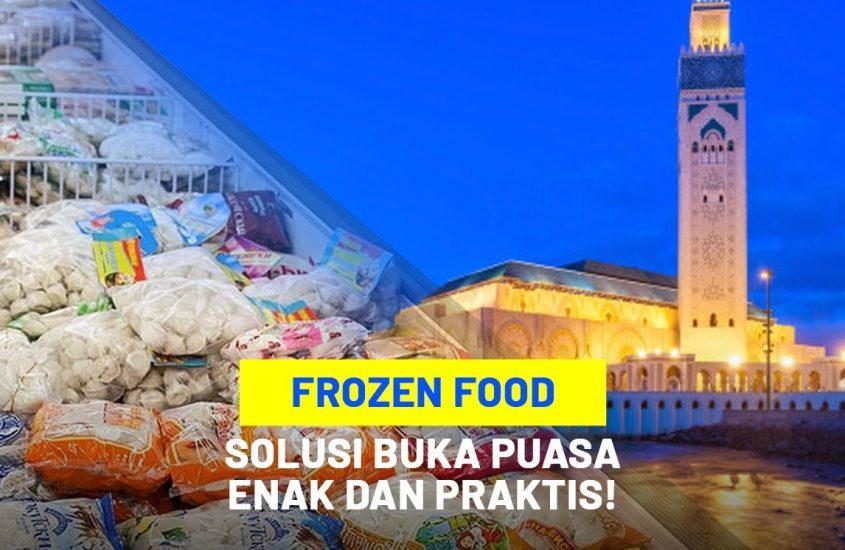 4 Frozen Food Lezat, Solusi Buka Puasa Enak dan Praktis!
