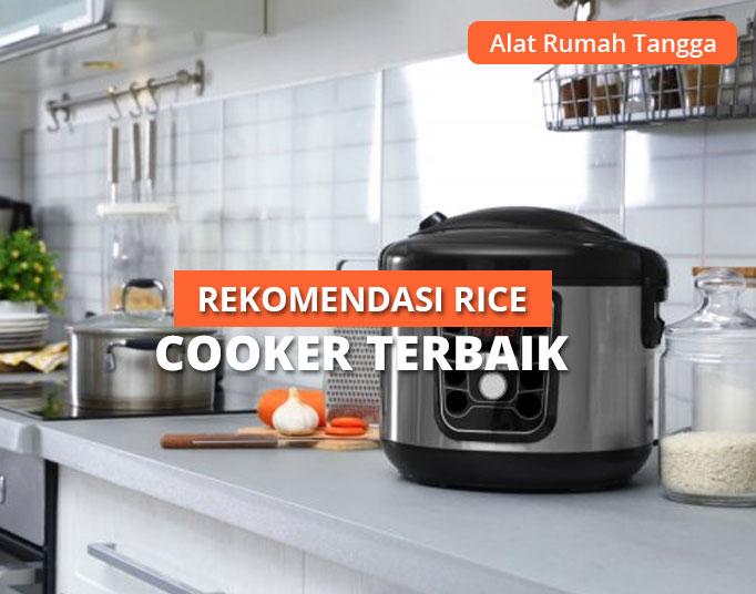 10 Rekomendasi Rice Cooker Terbaik, Murah & Awet