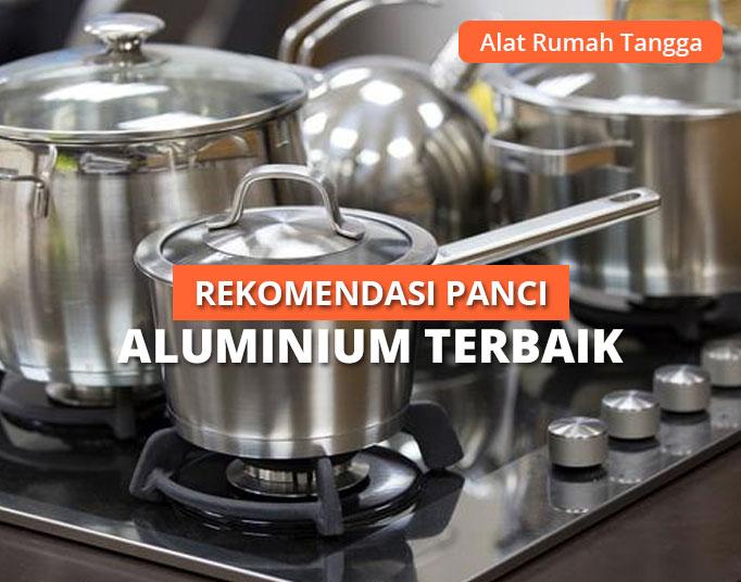 9 Rekomendasi Panci Aluminium Terbaik & Terbaru 2021