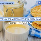 Susu Evaporasi dan Susu Kental Manis, Apa Bedanya?