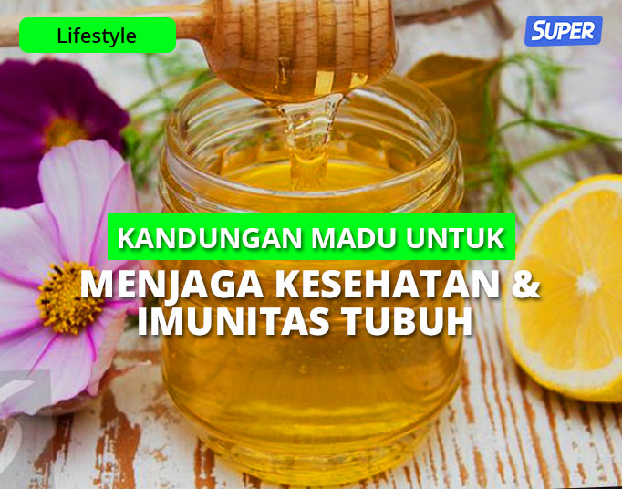 8 Kandungan Madu Untuk Menjaga Kesehatan & Imunitas Tubuh