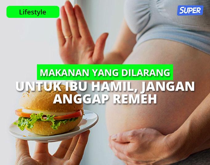 Makanan yang Dilarang Untuk Ibu Hamil
